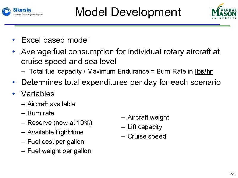 Model Development • Excel based model • Average fuel consumption for individual rotary aircraft