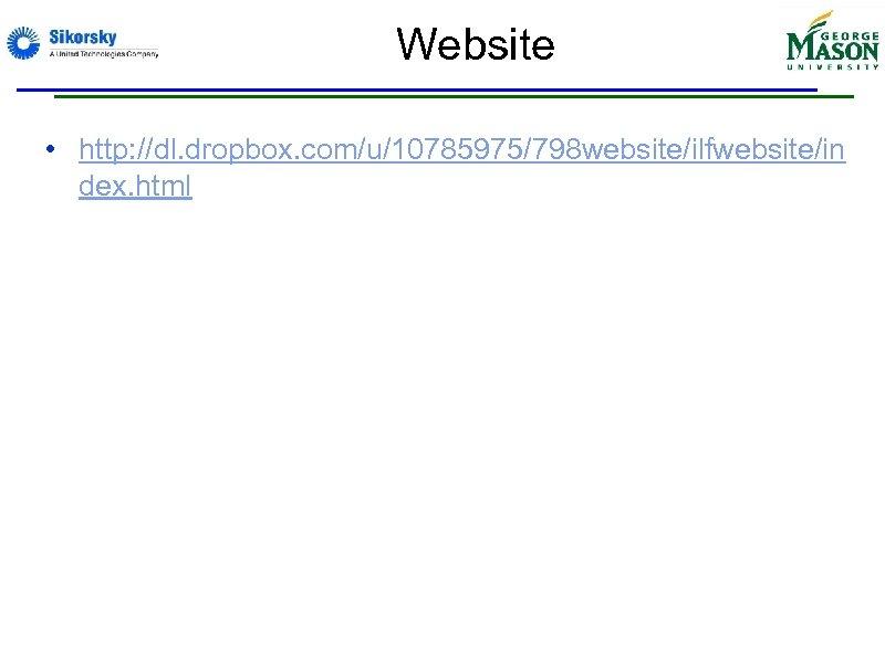 Website • http: //dl. dropbox. com/u/10785975/798 website/ilfwebsite/in dex. html