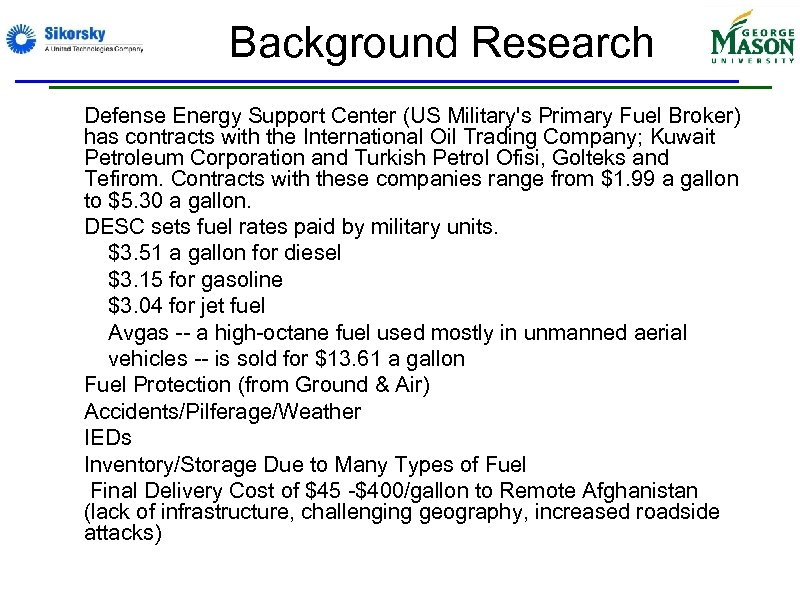 Background Research • Defense Energy Support Center (US Military's Primary Fuel Broker) has contracts