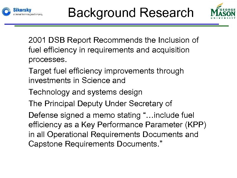Background Research • 2001 DSB Report Recommends the Inclusion of fuel efficiency in requirements