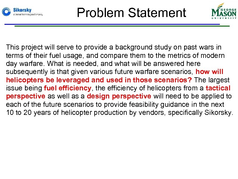 Problem Statement This project will serve to provide a background study on past wars