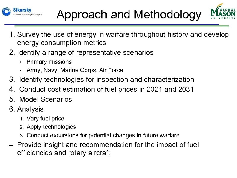 Approach and Methodology 1. Survey the use of energy in warfare throughout history and