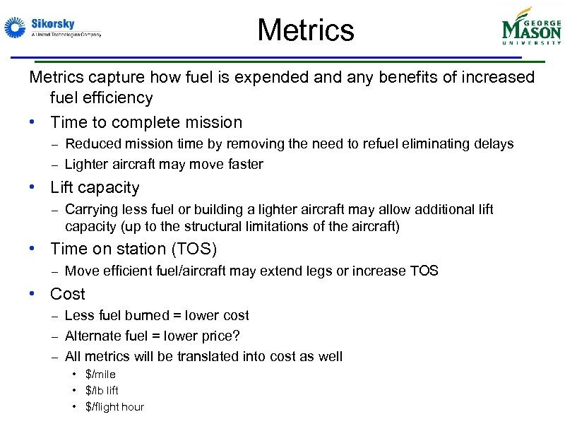 Metrics capture how fuel is expended any benefits of increased fuel efficiency • Time