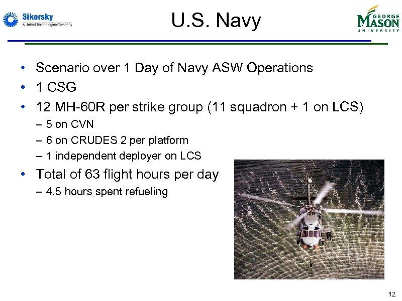 U. S. Navy • Scenario over 1 Day of Navy ASW Operations • 1