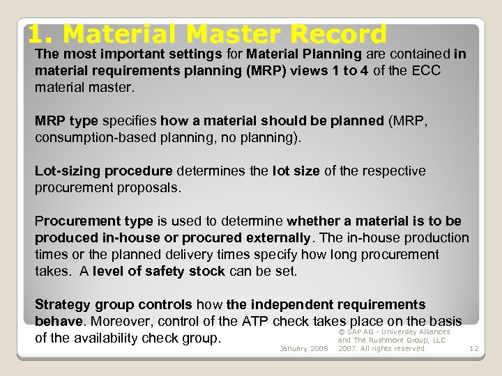 1. Material Master Record The most important settings for Material Planning are contained in