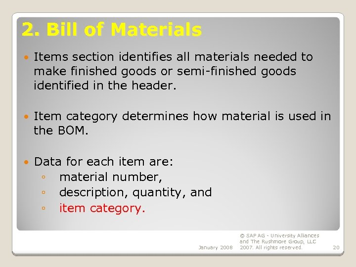 2. Bill of Materials Items section identifies all materials needed to make finished goods