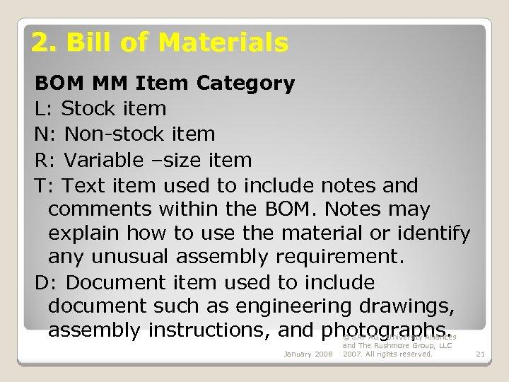 2. Bill of Materials BOM MM Item Category L: Stock item N: Non-stock item
