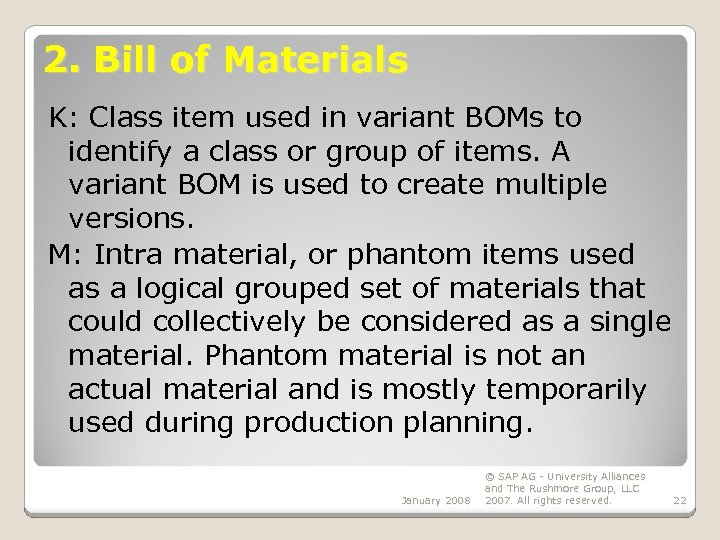 2. Bill of Materials K: Class item used in variant BOMs to identify a