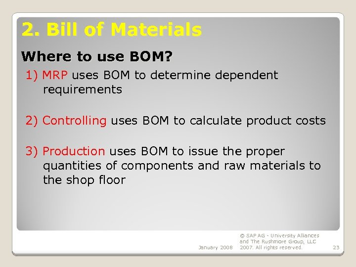 2. Bill of Materials Where to use BOM? 1) MRP uses BOM to determine