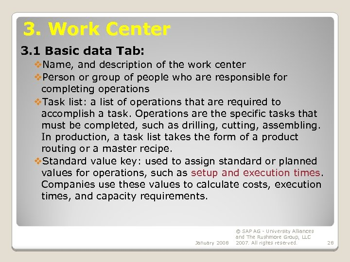 3. Work Center 3. 1 Basic data Tab: v. Name, and description of the