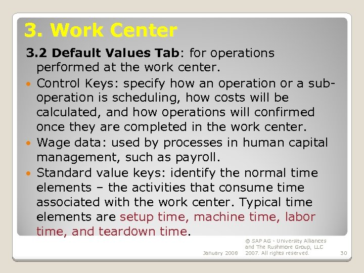 3. Work Center 3. 2 Default Values Tab: for operations performed at the work
