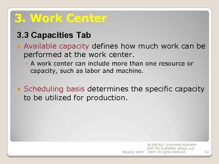 3. Work Center 3. 3 Capacities Tab Available capacity defines how much work can