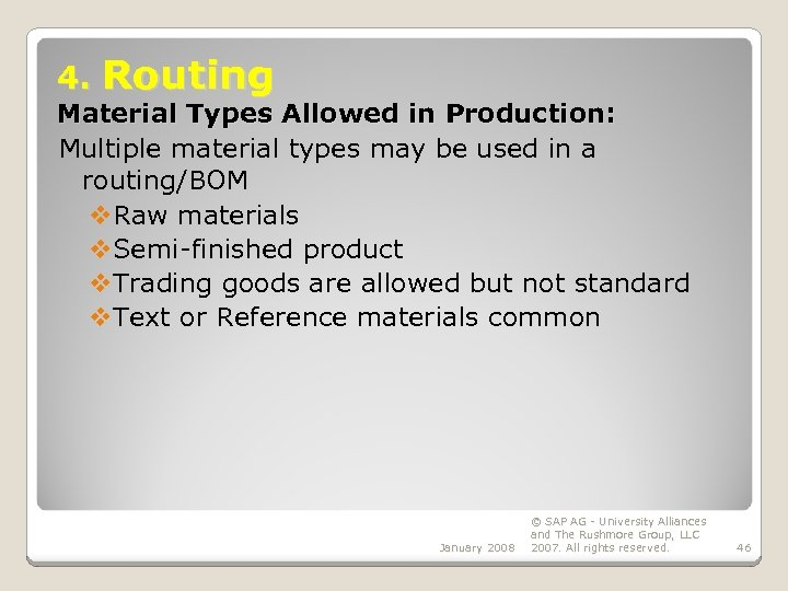 4. Routing Material Types Allowed in Production: Multiple material types may be used in