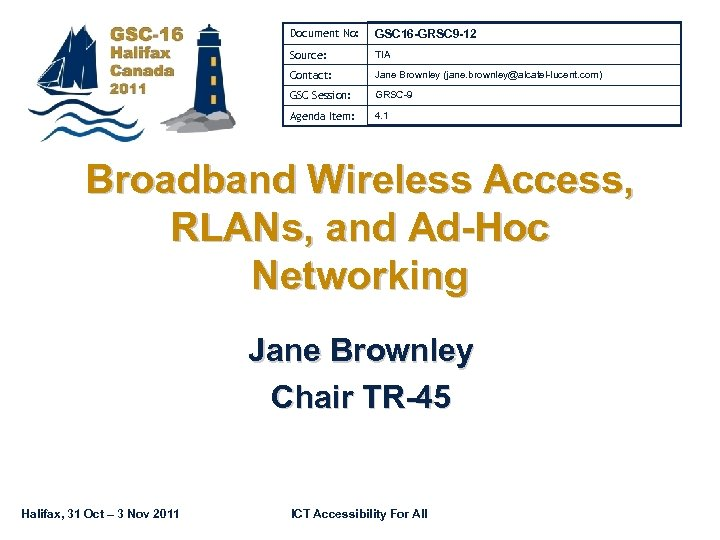 Document No: GSC 16 -GRSC 9 -12 Source: TIA Contact: Jane Brownley (jane. brownley@alcatel-lucent.