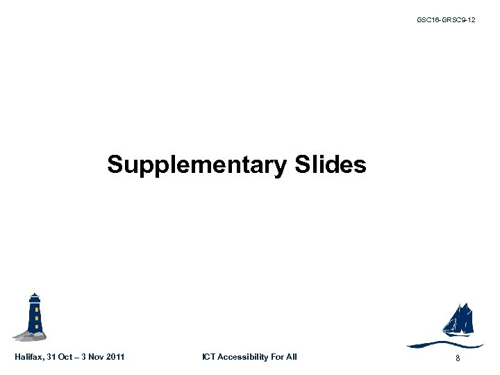 GSC 16 -GRSC 9 -12 Supplementary Slides Halifax, 31 Oct – 3 Nov 2011