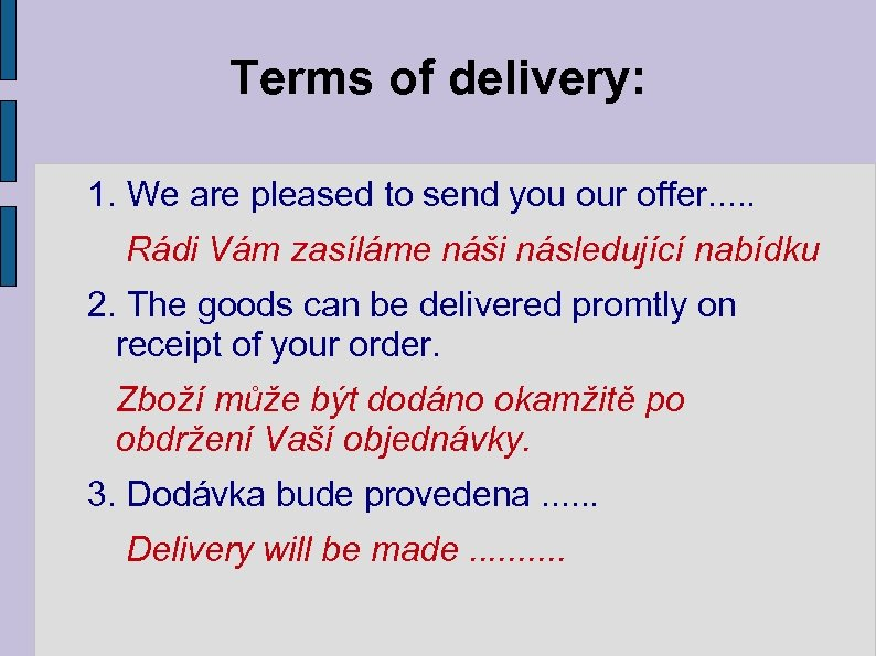 Terms of delivery: 1. We are pleased to send you our offer. . .