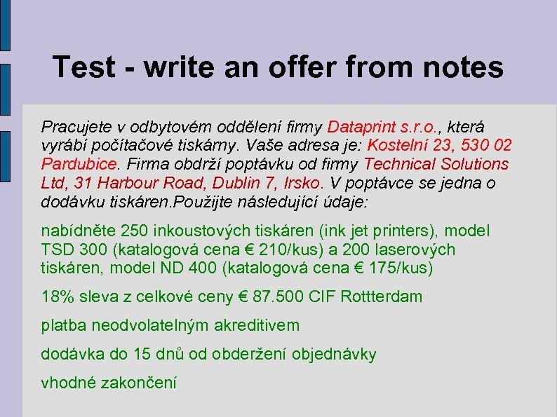 Test - write an offer from notes Pracujete v odbytovém oddělení firmy Dataprint s.