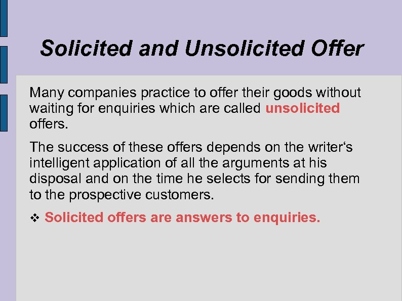Solicited and Unsolicited Offer Many companies practice to offer their goods without waiting for