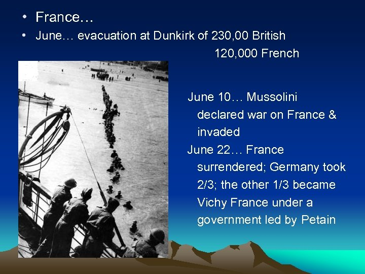 • France… • June… evacuation at Dunkirk of 230, 00 British 120, 000