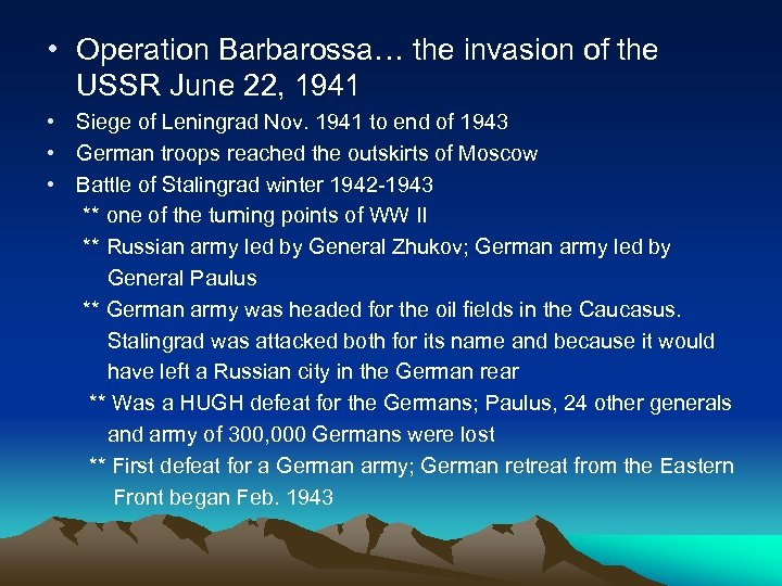 • Operation Barbarossa… the invasion of the USSR June 22, 1941 • Siege