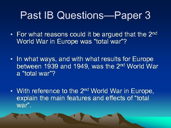 Past IB Questions—Paper 3 • For what reasons could it be argued that the