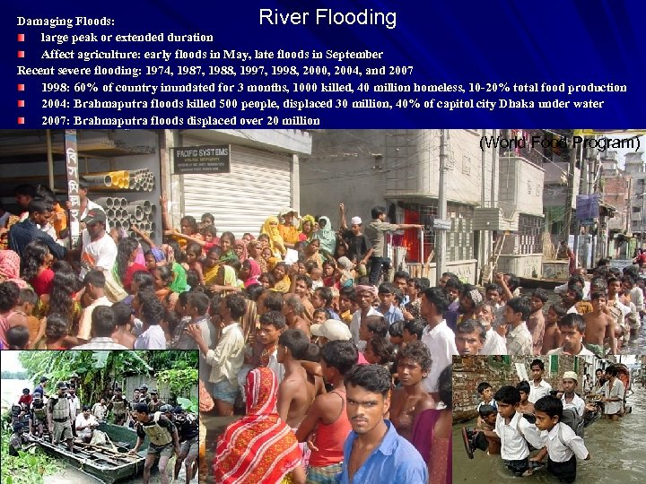 River Flooding Damaging Floods: large peak or extended duration Affect agriculture: early floods in