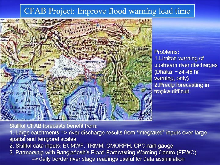 CFAB Project: Improve flood warning lead time Problems: 1. Limited warning of upstream river