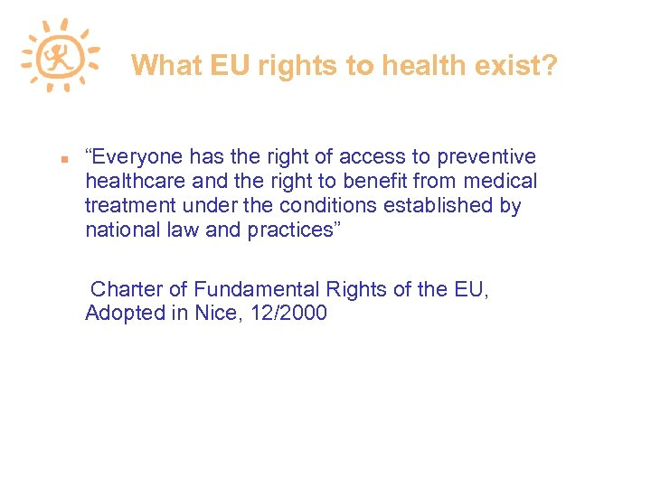 """What EU rights to health exist? """"Everyone has the right of access to preventive"""