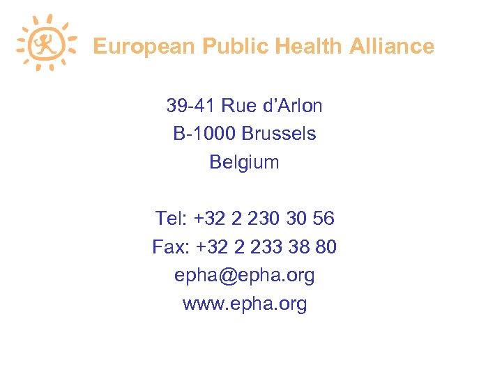 European Public Health Alliance 39 -41 Rue d'Arlon B-1000 Brussels Belgium Tel: +32 2