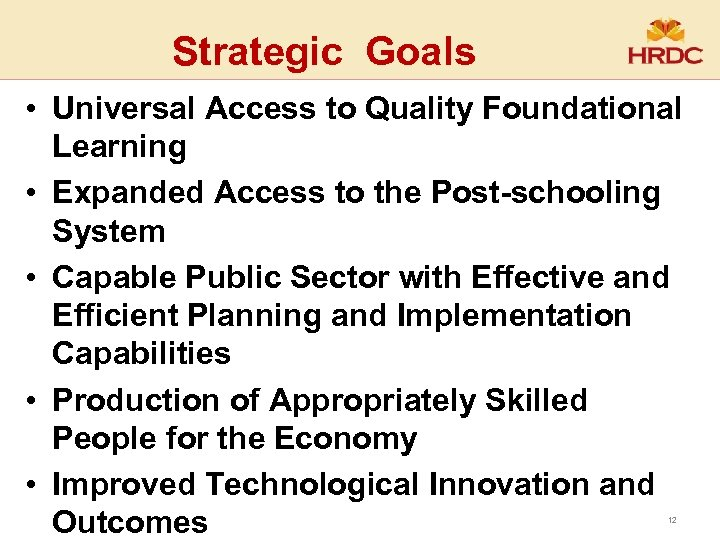 Strategic Goals • Universal Access to Quality Foundational Learning • Expanded Access to the