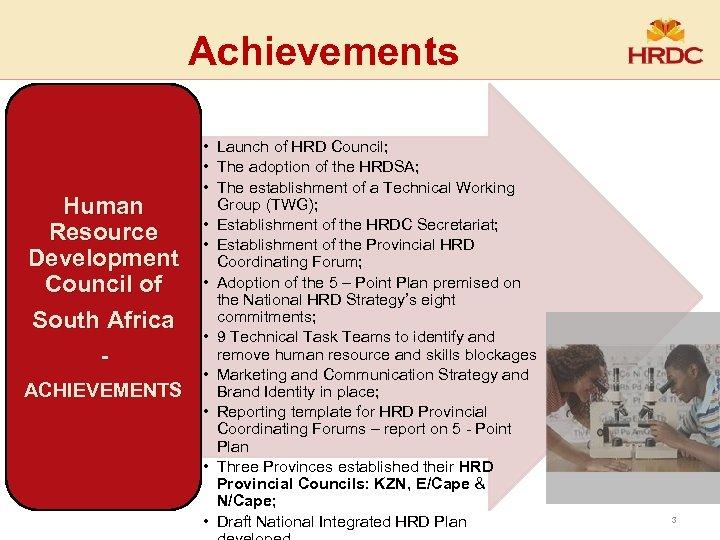 Achievements Human Resource Development Council of South Africa ACHIEVEMENTS • Launch of HRD Council;
