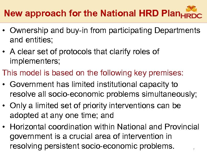 New approach for the National HRD Plan • Ownership and buy-in from participating Departments