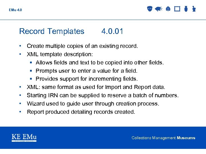 EMu 4. 0 Record Templates 4. 0. 01 • Create multiple copies of an