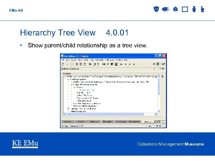 EMu 4. 0 Hierarchy Tree View 4. 0. 01 • Show parent/child relationship as