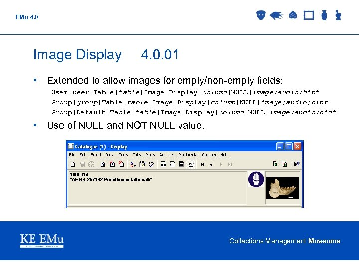 EMu 4. 0 Image Display 4. 0. 01 • Extended to allow images for