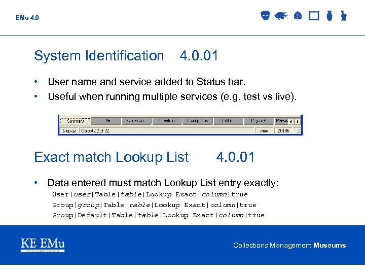 EMu 4. 0 System Identification 4. 0. 01 • User name and service added