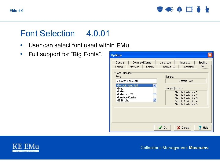 EMu 4. 0 Font Selection 4. 0. 01 • User can select font used
