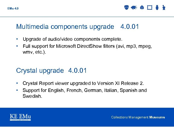 EMu 4. 0 Multimedia components upgrade 4. 0. 01 • Upgrade of audio/video components