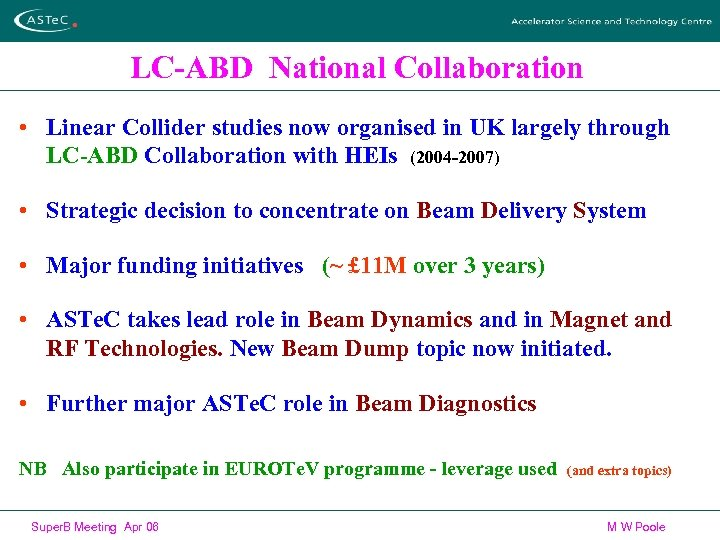 LC-ABD National Collaboration • Linear Collider studies now organised in UK largely through LC-ABD