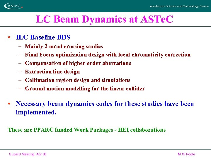 LC Beam Dynamics at ASTe. C • ILC Baseline BDS – – – Mainly
