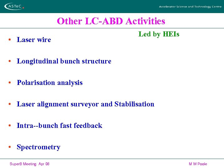 Other LC-ABD Activities • Laser wire Led by HEIs • Longitudinal bunch structure •