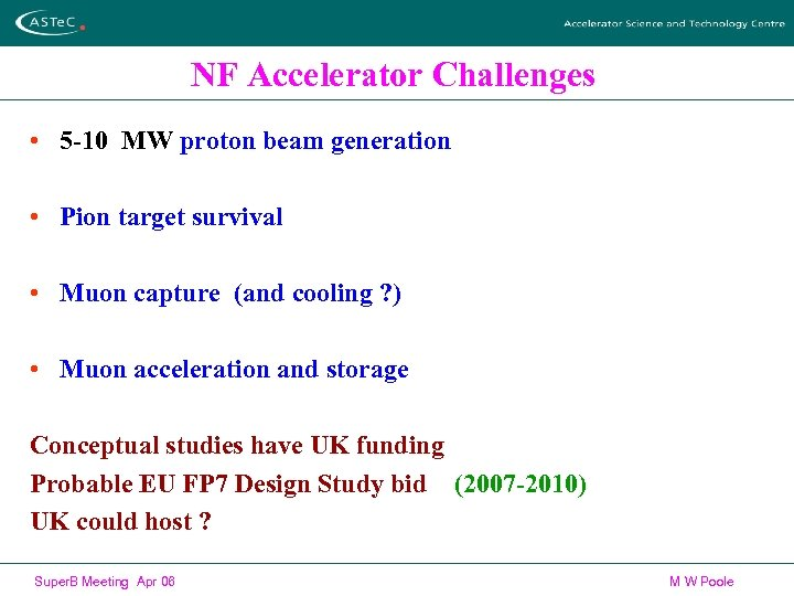 NF Accelerator Challenges • 5 -10 MW proton beam generation • Pion target survival