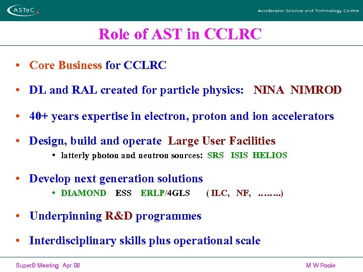 Role of AST in CCLRC • Core Business for CCLRC • DL and RAL