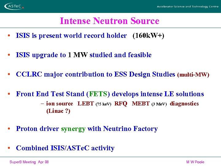 Intense Neutron Source • ISIS is present world record holder (160 k. W+) •