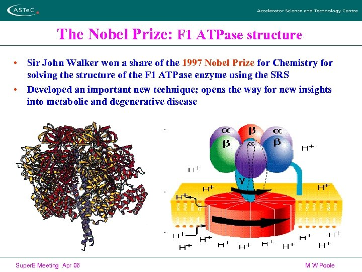 The Nobel Prize: F 1 ATPase structure • Sir John Walker won a share