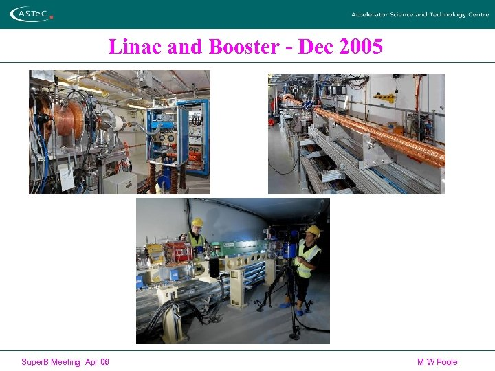 Linac and Booster - Dec 2005 Super. B Meeting Apr 06 M W Poole