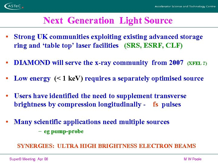 Next Generation Light Source • Strong UK communities exploiting existing advanced storage ring and