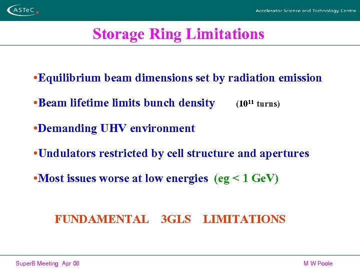 Storage Ring Limitations • Equilibrium beam dimensions set by radiation emission • Beam lifetime