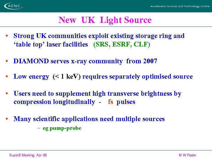 New UK Light Source • Strong UK communities exploit existing storage ring and 'table