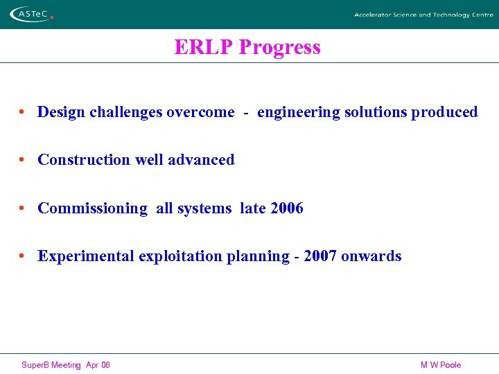 ERLP Progress • Design challenges overcome - engineering solutions produced • Construction well advanced
